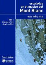 Escaladas en el macizo del Mont Blanc. Tomo I. Nieve