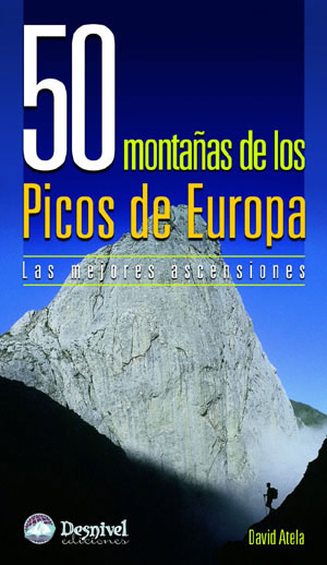 50 montañas de los Picos de Europa. Las mejores ascensiones por David Atela. Ediciones Desnivel