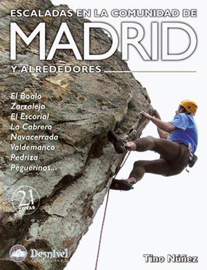 Escaladas en la Comunidad de Madrid y alrededores.  por Tino Núñez. Ediciones Desnivel