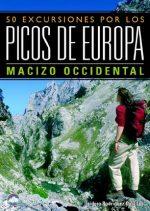 50 Excursiones por los Picos de Europa. Tomo I. Macizo Occidental.  por Isidoro Rodríguez Cubillas. Ediciones Desnivel