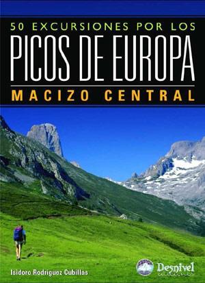 50 Excursiones por los Picos de Europa. Tomo II. Macizo Central.  por Isidoro Rodríguez Cubillas. Ediciones Desnivel