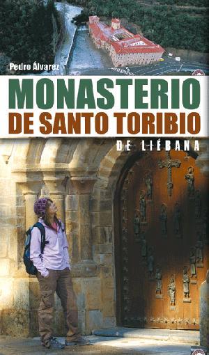 Monasterio de Santo Toribio de Liébana.  por Pedro Álvarez. Ediciones Desnivel