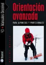 Orientación avanzada. Para alpinistas y profesionales por Máximo Murcia. Ediciones Desnivel