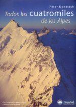 Todos los cuatromiles de los Alpes.  por Peter Donatsch. Ediciones Desnivel