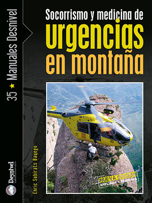 Socorrismo y medicina de urgencias en montaña.  por Enric Subirats Bayego. Ediciones Desnivel