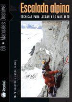 Escalada alpina. Técnicas para llegar a lo más alto por Cathy Cosley; Mark Houston. Ediciones Desnivel