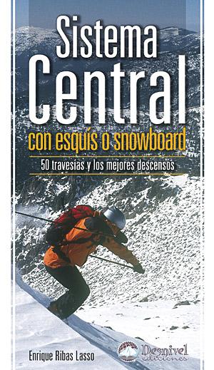 Sistema Central con esquís o snowboard. 50 travesías y los mejores descensos por Enrique Ribas Lasso. Ediciones Desnivel