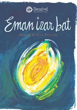Eman izar bat.  por Miriam García Pascual. Ediciones Desnivel