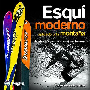 Esquí moderno aplicado a la montaña. Técnica de descenso en nieves no tratadas por Carlos Guerrero Castillo. Ediciones Desnivel
