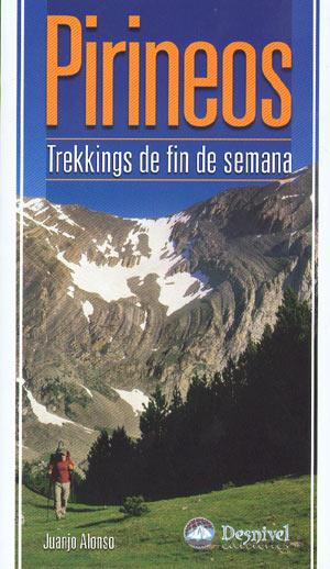 Pirineos. Trekkings de fin de semana.  por Juanjo Alonso. Ediciones Desnivel