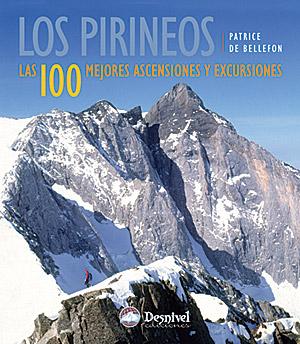 Los Pirineos. Las 100 mejores ascensiones y excursiones por Patrice de Bellefon. Ediciones Desnivel