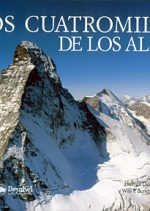 Los cuatromiles de los Alpes.  por Helmut Dumler; Willi P. Burkhard. Ediciones Desnivel