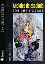 Anclajes de escalada. Reuniones y seguros por Bob Gaines; John Long. Ediciones Desnivel