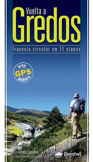 Vuelta a Gredos. Travesía circular en 11 etapas por VV. AA.. Ediciones Desnivel