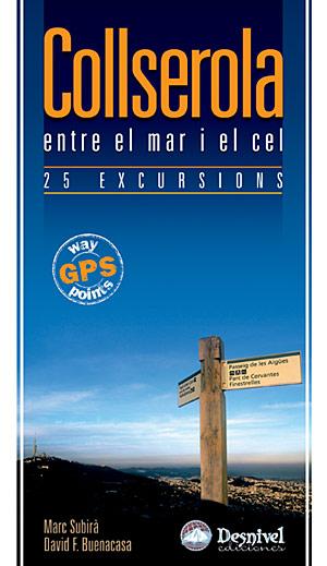 Collserola. 25 excursions entre el mar i el cel por David Buenacasa; Marc Subirà. Ediciones Desnivel