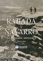 Rabadá y Navarro. La cordada imposible por Simón Elías Barasoain. Ediciones Desnivel