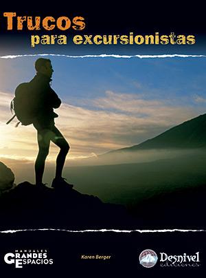 Trucos para excursionistas.  por Karen Berger. Ediciones Desnivel