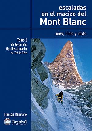 Escaladas en el macizo del Mont Blanc. Tomo II. Nieve