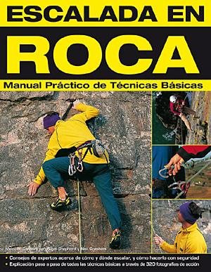 Escalada en roca. Manual práctico de técnicas básicas por VV. AA.. Ediciones Desnivel