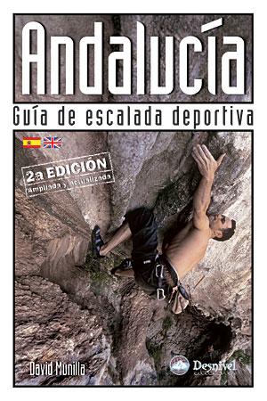 Andalucía. Guía de escalada deportiva.  por David Munilla. Ediciones Desnivel