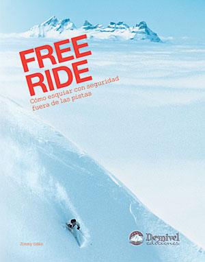 Free Ride. Cómo esquiar con seguridad fuera de las pistas por Jimmy Odén. Ediciones Desnivel