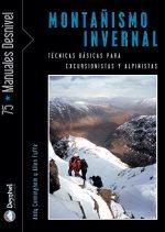 Montañismo invernal. Técnicas básicas para excursionistas y alpinistas por Allen Fyffe; Andy Cunningham. Ediciones Desnivel