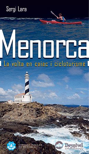 Menorca (catalán). La volta en caiac i cicloturisme por Sergi Lara. Ediciones Desnivel