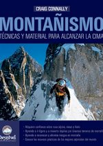 Montañismo. Técnicas y material para alcanzar la cima por Craig Connally. Ediciones Desnivel