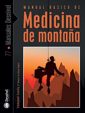 Manual de medicina de montaña.  por Emmanuel Cauchy. Ediciones Desnivel