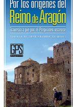 Por los orígenes del Reino de Aragón. Travesía a pie por el Prepirineo oscense por José Pallarés; Luis Aurelio González