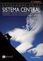Escaladas en el Sistema Central. Madrid • Segovia • Ávila • Salamanca por Tino Núñez. Ediciones Desnivel