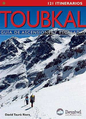 Toubkal. Guía de ascensiones y escaladas por David Taurà. Ediciones Desnivel