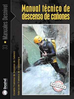Manual técnico de descenso de cañones.  por EFC; FFE. Ediciones Desnivel