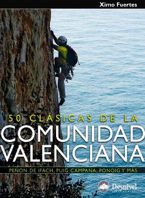 50 clásicas de la Comunidad Valenciana.  por Ximo Fuertes. Ediciones Desnivel