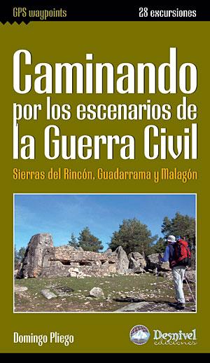 Caminando por los escenarios de la Guerra Civil. Sierras del Rincón