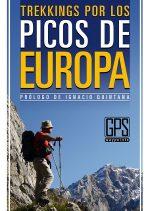 Trekkings por los Picos de Europa.  por Loli Palomares; Luis Aurelio González. Ediciones Desnivel