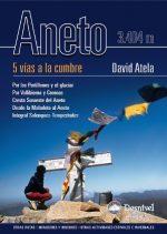 Aneto. 5 vías a la cumbre. Aneto por David Atela. Ediciones Desnivel