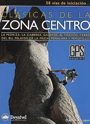 Clásicas de la zona centro. 58 vías de iniciación por Daniel Alcojor Blanco. Ediciones Desnivel