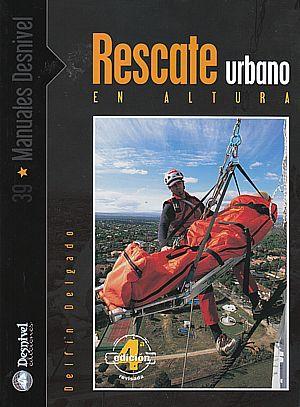 Rescate urbano en altura.  por Delfín Delgado. Ediciones Desnivel