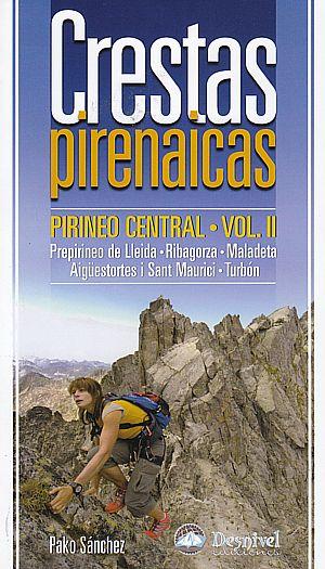 Crestas Pirenaicas. Pirineo Central Vol. II.  por Pako Sánchez. Ediciones Desnivel