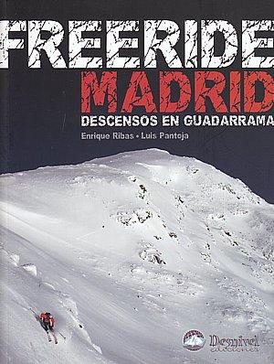 Freeride Madrid. Descensos en Guadarrama por Enrique Ribas; Luis Pantoja. Ediciones Desnivel