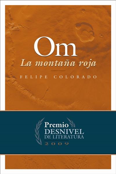 Om. La montaña roja por Felipe Colorado Lobo. Ediciones Desnivel