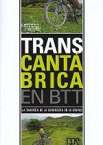 Transcantábrica en BTT. La travesía de la cordillera en 10 etapas por Juanjo Alonso. Ediciones Desnivel