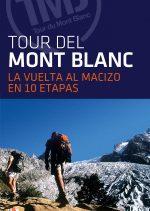 Tour del Mont Blanc. La vuelta al macizo en 10 etapas