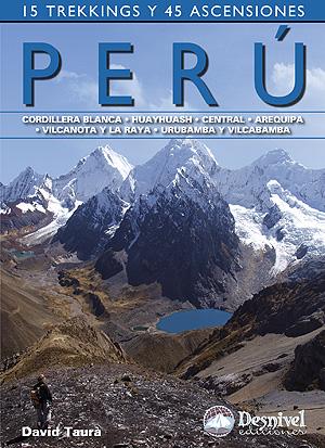 Perú. 15 trekkings y 45 ascensiones.  por David Taurà. Ediciones Desnivel