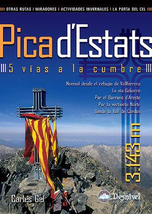 Pica d'Estats: 5 vías a la cumbre.  por Carles Gel. Ediciones Desnivel