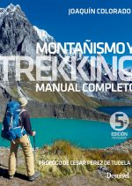 Manual Montanismo y Trekking (5ª Edición) por Joaquín Colorado