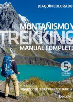 Manual Montanismo y Trekking (5ª Edición) por Joaquín Colorado