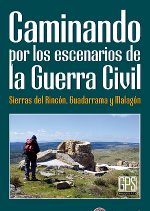 Caminando por los escenarios de la Guerra Civil (Vol. II). Sierras del Rincón