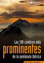 Las 100 cumbres más prominentes de la península Ibérica.  por José Martínez Hernández. Ediciones Desnivel